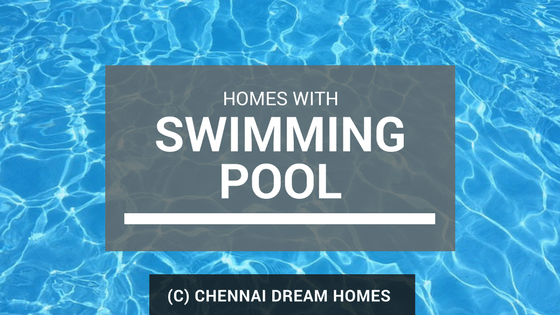 properties with swimming pool houses chennai
